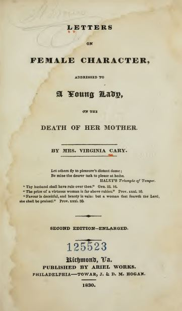 Letters on Female Character, Addressed to a Young Lady, on the Death of Her Mother by Virginia Randolph Cary, 1828