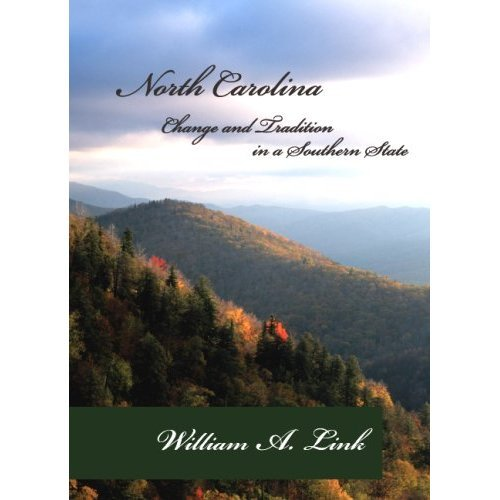 William A. Link, <em>North Carolina: Change and Tradition in a Southern State (2009)</em>