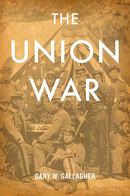 Gary Gallagher, <em>The Union War</em> (2011)