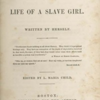 <em>Incidents in the Life of a Slave Girl. Written by Herself</em>, 1861