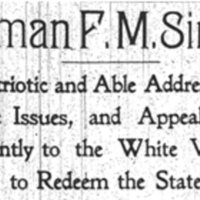 """Chairman F.M. Simmons Issues a Patriotic and Able Address, Summing Up the Issues, and Appealing Elo- Quently to the White Voters To Redeem the State"" Raleigh News and Observer, November 3, 1898"