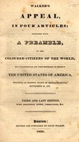 Walker's Appeal, in Four Articles; Together with a Preamble, <br /> to the Coloured Citizens of the World, but in Particular, <br /> and Very Expressly, to Those of the United States of America, <br /> Written in Boston, State of Massachusetts, September 28, 1829